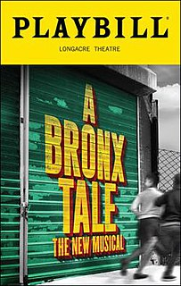 <i>A Bronx Tale</i> (musical) musical based on the play by the same name