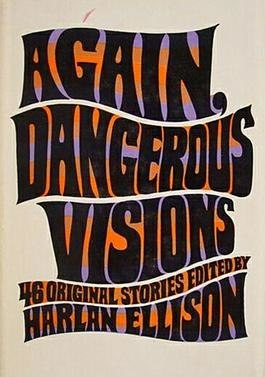 Cover of Again, Dangerous Visions, ed. by Harlan Ellison. First, limited edition. Published 17 March 1972.