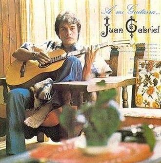 A Mi Guitarra - Image: Album Cover Juan Gabriel A Mi Guitarra