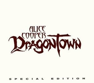 Dragontown - Image: Alice Cooper Dragon Town (Special Edition)