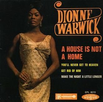 A House Is Not a Home (song) - Image: Dionne Warwick – A House Is Not a Home (song)