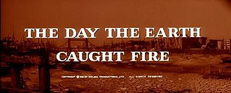 The Day the Earth Caught Fire - Title card from The Day the Earth Caught Fire, showing a London devastated by overheating.