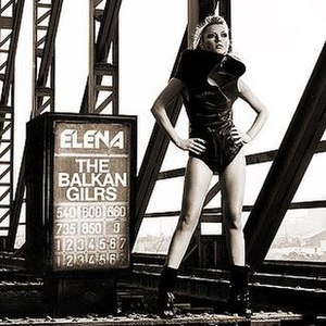 The Balkan Girls - Image: Elena Gheorghe The Balkan Girls