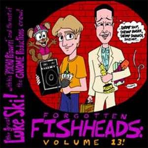 Forgotten Fishheads Vol. 13 - Image: Fishheads 13