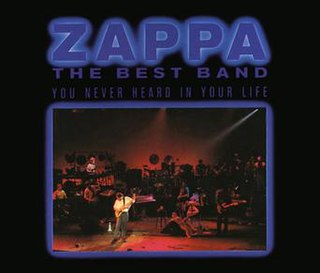 <i>The Best Band You Never Heard in Your Life</i> 1991 live album by Frank Zappa