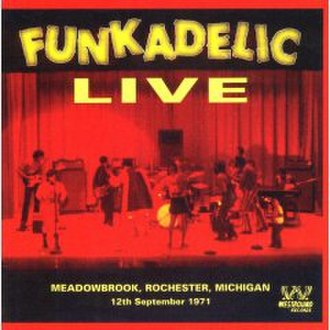 Live: Meadowbrook, Rochester, Michigan – 12th September 1971 - Image: Funkadelic live