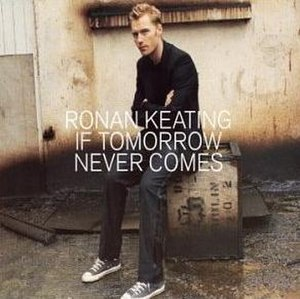 If Tomorrow Never Comes - Image: Iftomorrownevercomes ronan