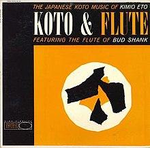 Kimio Eto Bud Shank Koto Flute The Japanese Koto Music Of Kimio Eto Featuring The Flute Of Bud Shank