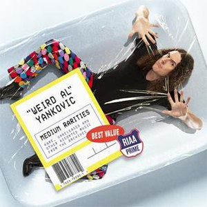 "Squeeze Box: The Complete Works of ""Weird Al"" Yankovic - Image: Medium Rarities coverart"