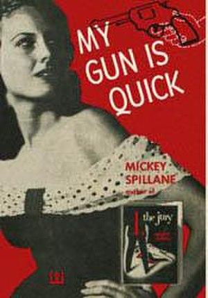 My Gun Is Quick - First edition (publ. E.P. Dutton)