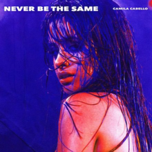 Never Be the Same (Camila Cabello song) - Wikipedia