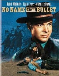 <i>No Name on the Bullet</i> 1959 film by Jack Arnold