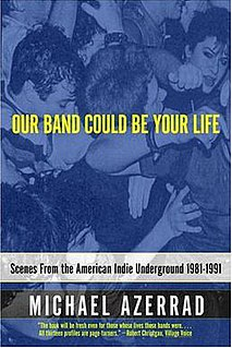 <i>Our Band Could Be Your Life</i> book by Michael Azerrad