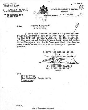 "Pedra Branca dispute - 21 September 1953 letter from the Acting State Secretary of Johor to the Colonial Secretary of Singapore indicating that Johor ""does not claim ownership of Pedra Branca""."