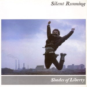 Shades of Liberty - Image: Silent Running Shades of Liberty 1984 Album Cover