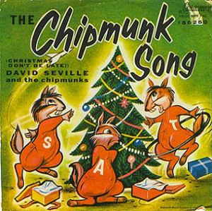 The Chipmunk Song (Christmas Don't Be Late) - Image: Single The Chipmunks The Chipmunk Song cover