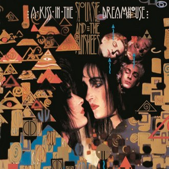 A Kiss in the Dreamhouse - Image: Siouxsie & the Banshees A Kiss in the Dreamhouse