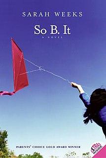 <i>So B. It</i> 2004 novel by Sarah Weeks