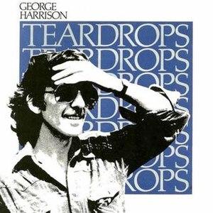 Teardrops (George Harrison song) - Image: Teardrops george