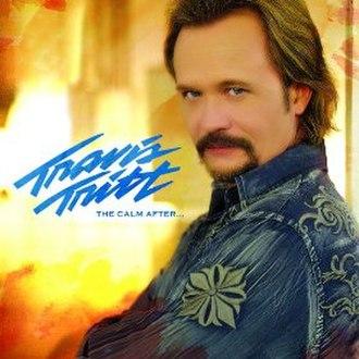 The Storm (Travis Tritt album) - Image: The Calm After