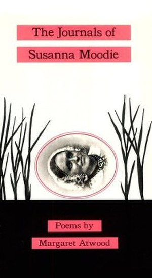The Journals of Susanna Moodie - First edition (publ. OUP)
