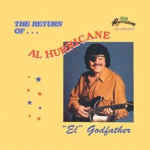 "The Return of Al Hurricane ""EL"" Godfather - Image: The Return of Al Hurricane ""EL"" Godfather cover"