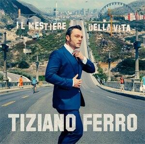 Il mestiere della vita - Image: Tiziano Ferro Il mestiere della vita Album Cover