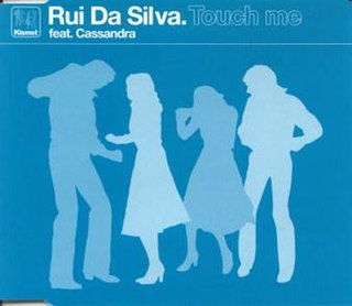 Touch Me (Rui da Silva song) 2001 single by Rui da Silva featuring Cass Fox