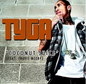 Coconut Juice (song) - Image: Tyga Coconut Juice