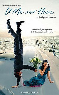 <i>U Me Aur Hum</i> 2008 Indian Hindi-language romantic drama film by Ajay Devgn