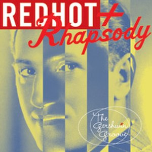 Red Hot + Rhapsody: The Gershwin Groove - Image: Various Red Hot + Rhapsody The Gershwin Groove