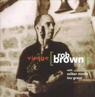 Visage (Rob Brown album) - Image: Visage Rob Brown cover