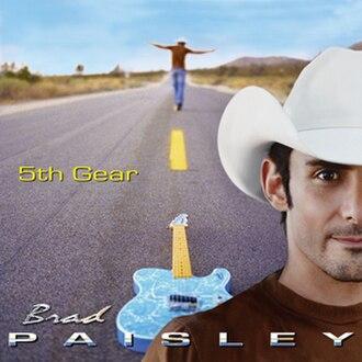 5th Gear (album) - Image: 5thgearbradpaisley