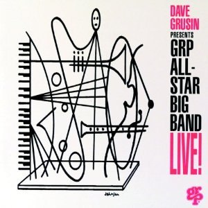 Dave Grusin Presents GRP All-Star Big Band Live! - Image: All Star Big Band Live