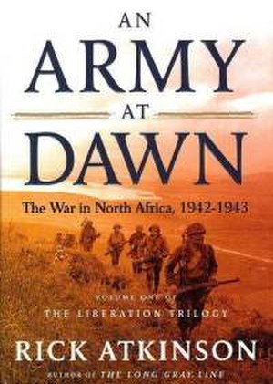 An Army at Dawn - Image: An Army at Dawn The War in North Africa (book cover)