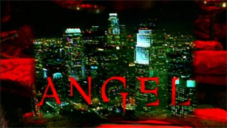 Angel (1999 TV series) - Image: Angel Intro