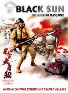 <i>Black Sun: The Nanking Massacre</i> 1994 film by Mou Tun-fei