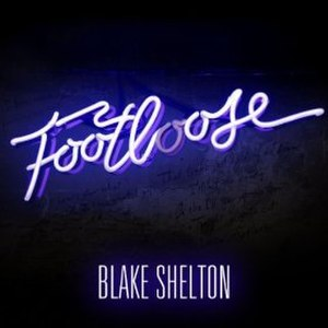 Footloose (song) - Image: Blake Shelton Footloose