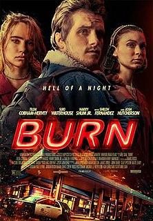 <i>Burn</i> (2019 film) 2019 American film directed by Mike Gan