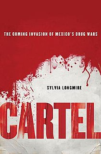 <i>Cartel: The Coming Invasion of Mexicos Drug Wars</i> book by Sylvia Longmire