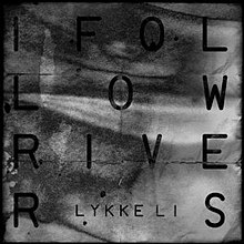 Lykke Li - I Follow Rivers single cover.jpg
