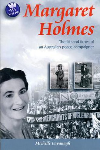 Margaret Holmes - Cover of Margaret Holmes' biography, written by Michelle Cavanagh and published in 2006.