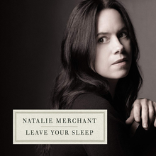 Natalie Merchant - Leave Your Sleep.png