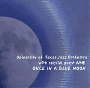 Once in a Blue Moon (University of Texas Jazz Orchestra album) - Image: Once in a Blue Moon UTJO