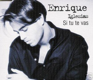 Si Tú Te Vas (Enrique Iglesias song) - Image: Si tu te vas