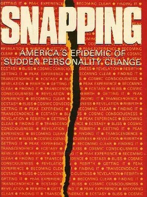 Snapping: America's Epidemic of Sudden Personality Change - Paperback edition