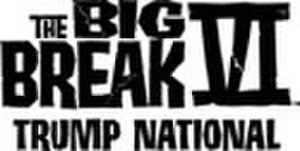 The Big Break VI: Trump National - Image: The Big Break VI