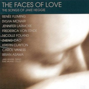 The Faces of Love - The Songs of Jake Heggie - Image: The Faces of Love The Songs of Jake Heggie