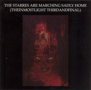 The Starres Are Marching Sadly Home (Theinmostlightthirdandfinal) - Image: The Starres Are Marching Sadly Home 1996