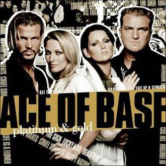 Platinum & Gold - Image: Ace of Base Platinum and Gold